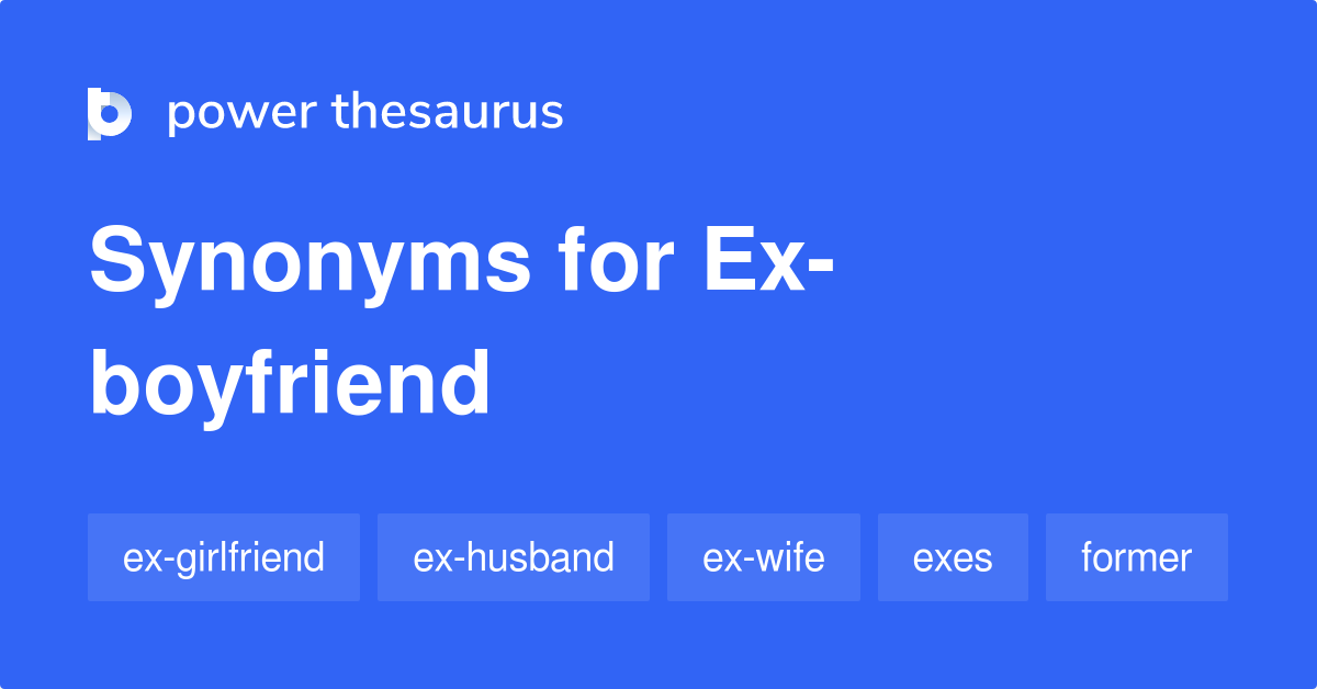 Ex boyfriends for nicknames 300+ Cute