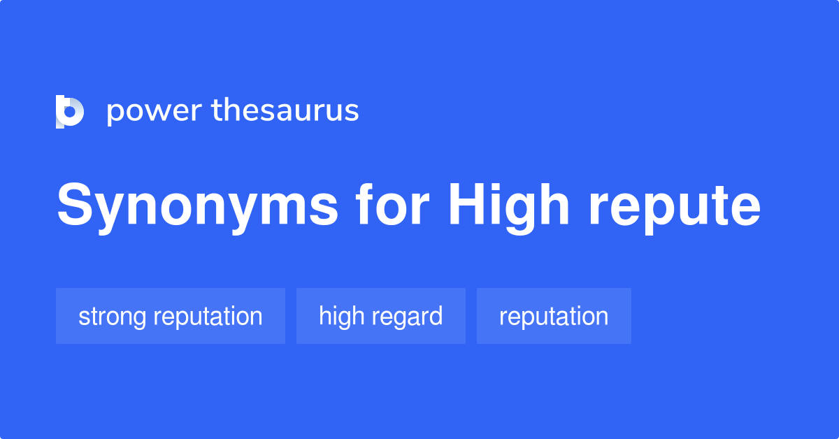 High Repute synonyms - 42 Words and Phrases for High Repute