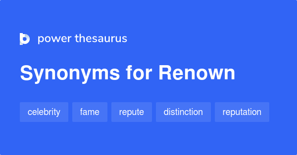 Renown synonyms - 539 Words and Phrases for Renown