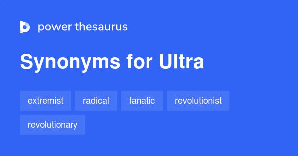 Ultra Synonym